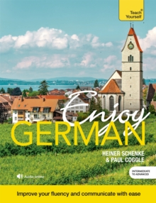 Enjoy German Intermediate to Upper Intermediate Course : Improve your fluency and communicate with ease, Mixed media product Book