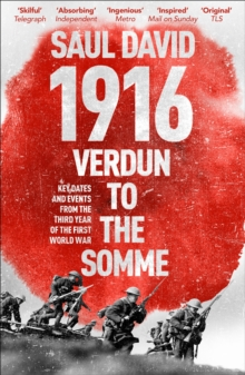 1916: Verdun to the Somme : Key Dates and Events from the Third Year of the First World War, EPUB eBook