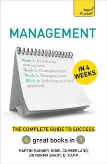 Management in 4 Weeks : The Complete Guide to Success: Teach Yourself, Paperback / softback Book