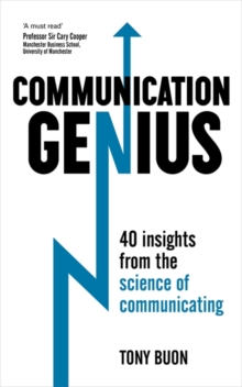 Communication Genius : 40 Insights From the Science of Communicating, Paperback / softback Book