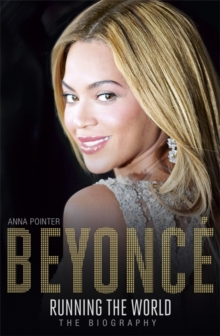 Beyonce: Running the World : The Biography, Paperback Book