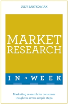 Market Research In A Week : Market Research In Seven Simple Steps, Paperback / softback Book