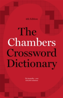 The Chambers Crossword Dictionary, 4th Edition, Paperback Book