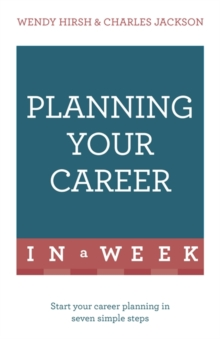 Planning Your Career in a Week : Start Your Career Planning in Seven Simple Steps, Paperback Book
