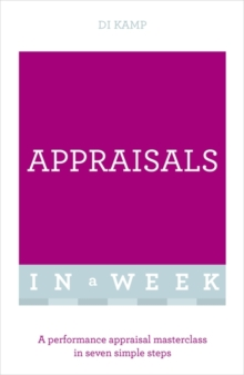 Appraisals In A Week : A Performance Appraisal Masterclass In Seven Simple Steps, Paperback / softback Book