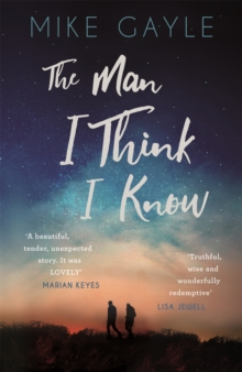 The Man I Think I Know : A feel-good, uplifting story of the most unlikely friendship, Hardback Book