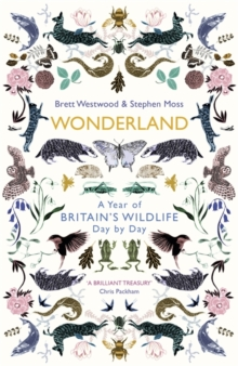 Wonderland : A Year of Britain's Wildlife, Day by Day, Hardback Book