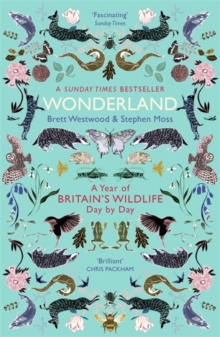Wonderland : A Year of Britain's Wildlife, Day by Day, Paperback Book