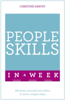 People Skills In A Week : Motivate Yourself And Others In Seven Simple Steps, Paperback / softback Book