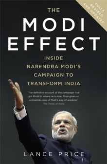 The Modi Effect : Inside Narendra Modi's Campaign to Transform India, Paperback Book