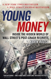 Young Money : Inside the Hidden World of Wall Street's Post-Crash Recruits, Paperback / softback Book