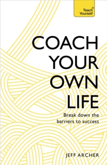 Coach Your Own Life : Break Down the Barriers to Success, EPUB eBook