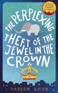 The Perplexing Theft of the Jewel in the Crown : Baby Ganesh Agency Book 2, Paperback / softback Book
