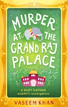 Murder at the Grand Raj Palace : Baby Ganesh Agency Book 4, Hardback Book