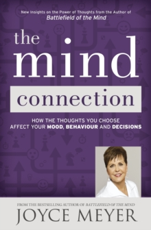 The Mind Connection : How the Thoughts You Choose Affect Your Mood, Behavior, and Decisions, EPUB eBook
