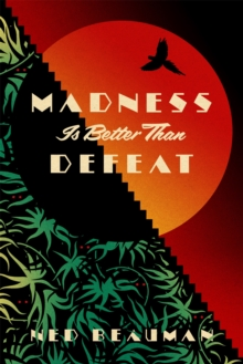 Madness is Better Than Defeat, Hardback Book