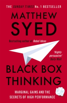 Black Box Thinking : Marginal Gains and the Secrets of High Performance, Paperback / softback Book