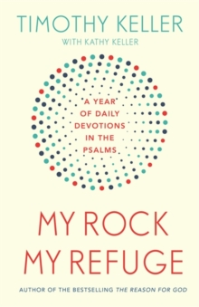 My Rock; My Refuge : A Year of Daily Devotions in the Psalms (US title: The Songs of Jesus), Hardback Book