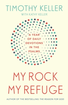 My Rock; My Refuge : A Year of Daily Devotions in the Psalms (US title: The Songs of Jesus), EPUB eBook