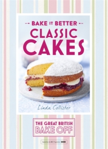Great British Bake Off - Bake it Better (No.1): Classic Cakes, Hardback Book