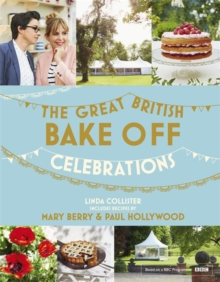 Great British Bake Off: Celebrations : With Recipes from the 2015 Series, Hardback Book
