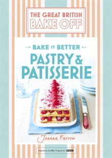 Great British Bake Off - Bake it Better (No.8): Pastry & Patisserie, Hardback Book
