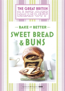 Great British Bake Off - Bake it Better (No.7): Sweet Bread & Buns, Hardback Book