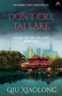 Don't Cry, Tai Lake : Inspector Chen 7, Paperback Book