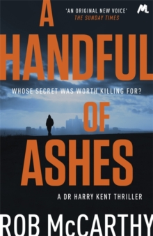 A Handful of Ashes : Dr Harry Kent Book 2, Paperback Book