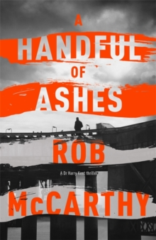 A Handful of Ashes : Dr Harry Kent Book 2, Hardback Book