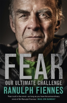 Fear : Our Ultimate Challenge, Paperback Book