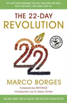 The 22-Day Revolution : The plant-based programme that will transform your body, reset your habits, and change your life., Paperback / softback Book