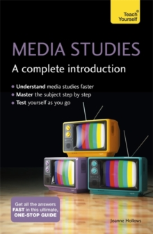 Media Studies: A Complete Introduction: Teach Yourself, Paperback / softback Book