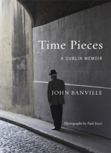 Time Pieces : A Dublin Memoir, Hardback Book