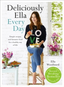 Deliciously Ella Every Day : Simple Recipes and Fantastic Food for a Healthy Way of Life, Hardback Book