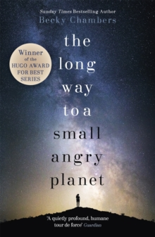 The Long Way to a Small, Angry Planet : Galactic Commons 1, Paperback Book