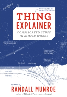 Thing Explainer : Complicated Stuff in Simple Words, Hardback Book
