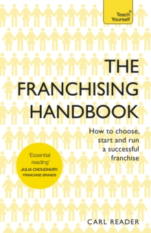 The Franchising Handbook : How to Choose, Start and Run a Successful Franchise, Paperback Book