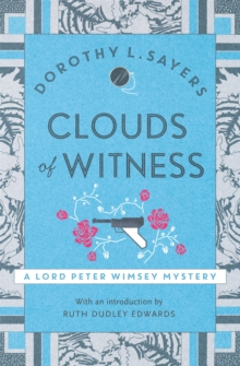 Clouds of Witness : Lord Peter Wimsey Book 2, Paperback Book