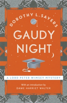 Gaudy Night : Lord Peter Wimsey Book 12, Paperback Book