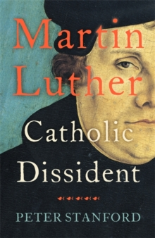 Martin Luther : Catholic Dissident, Hardback Book