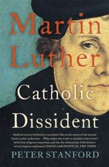 Martin Luther : Catholic Dissident, Paperback Book