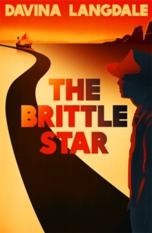 The Brittle Star : An Epic Story of the American West, Paperback Book