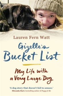 Gizelle's Bucket List : My Life with A Very Large Dog, Paperback Book