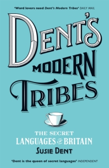 Dent's Modern Tribes : The Secret Languages of Britain, Paperback Book