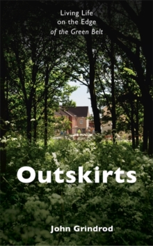 Outskirts : Living Life on the Edge of the Green Belt, Hardback Book