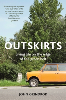 Outskirts : Living Life on the Edge of the Green Belt, Paperback Book