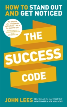 The Success Code : How to Stand Out and Get Noticed, Paperback / softback Book