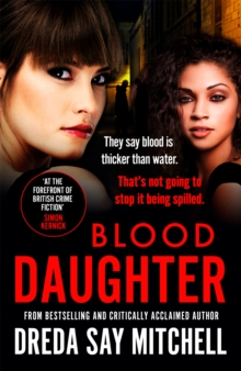 Blood Daughter : A gritty and gripping thriller you won't be able to stop reading, Paperback Book