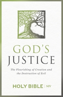 NIV God's Justice Bible : The Flourishing of Creation and the Destruction of Evil, Hardback Book
